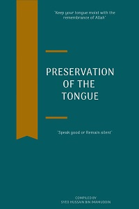 Preservation of the Tongue By Syed Hussain bin Imamuddin